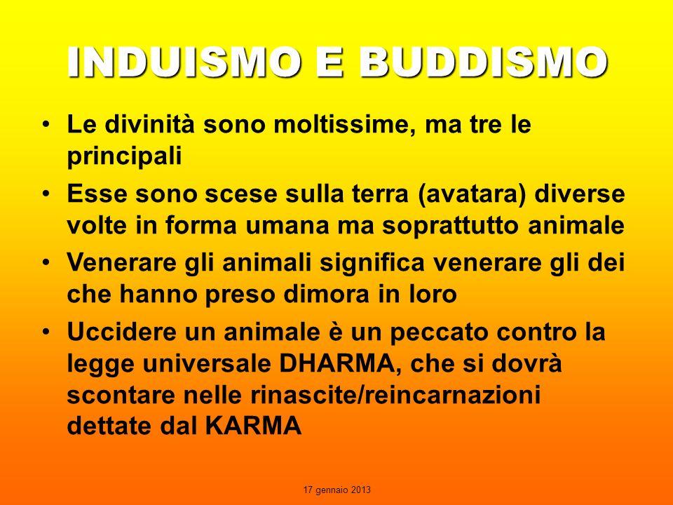 INDUISMO E BUDDISMO Le divinità sono moltissime, ma tre le principali