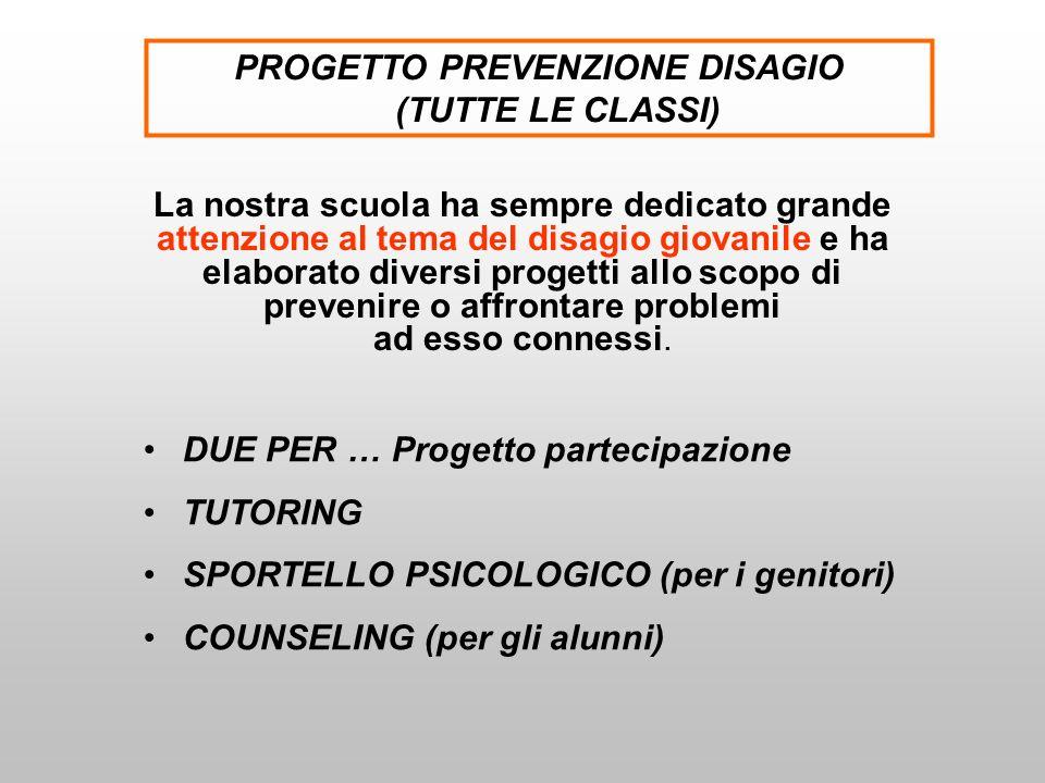 PROGETTO PREVENZIONE DISAGIO (TUTTE LE CLASSI)