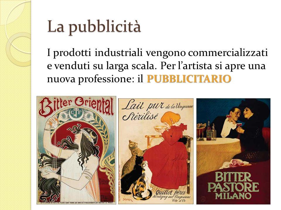 La pubblicità I prodotti industriali vengono commercializzati e venduti su larga scala.