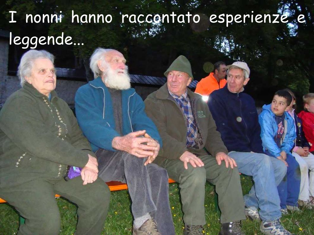 I nonni hanno raccontato esperienze e leggende...