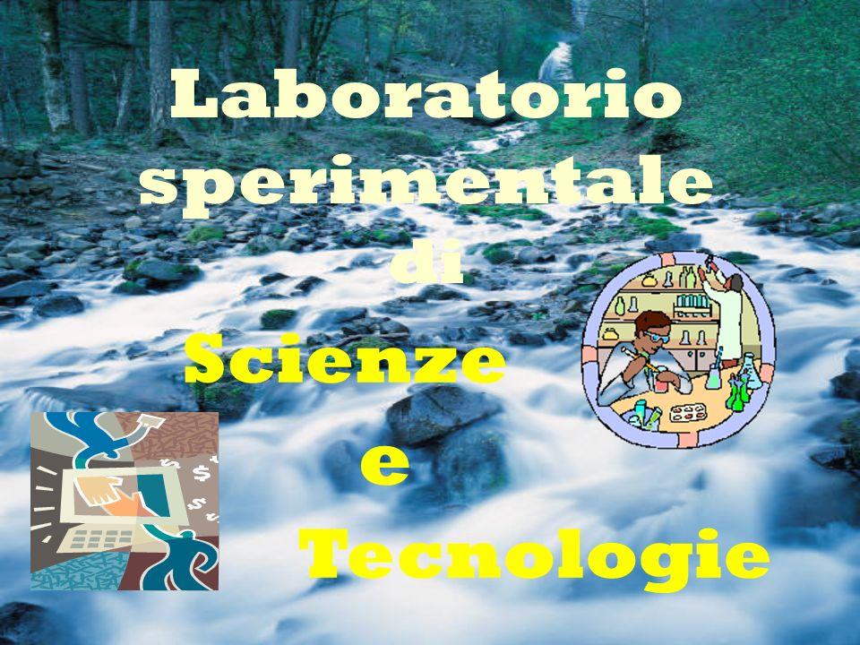 Laboratorio sperimentale di Scienze e Tecnologie
