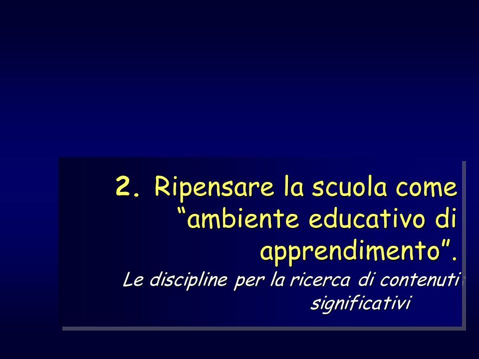 2. Ripensare la scuola come ambiente educativo di apprendimento
