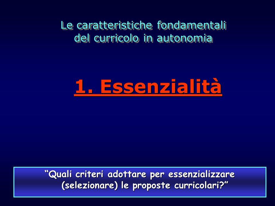 1. Essenzialità Le caratteristiche fondamentali