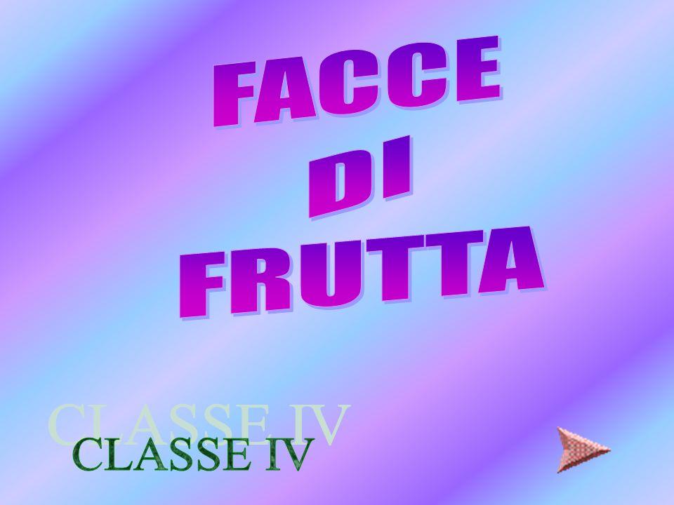 FACCE DI FRUTTA CLASSE IV