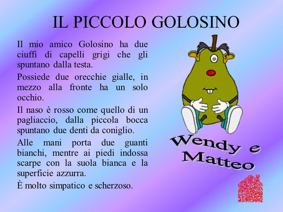 IL PICCOLO GOLOSINO Wendy e Matteo