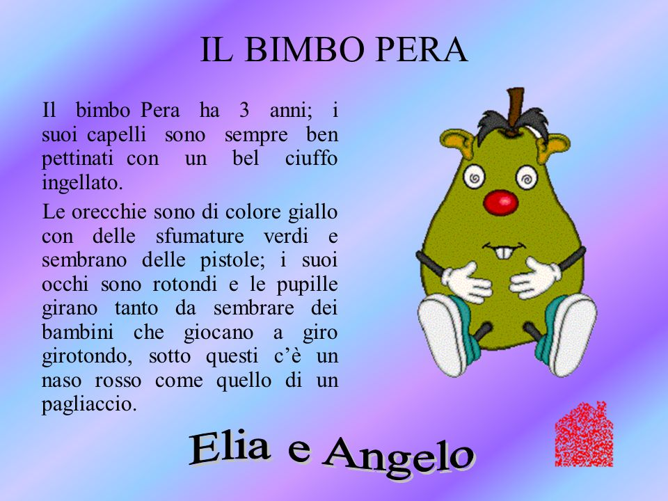 IL BIMBO PERA Elia e Angelo