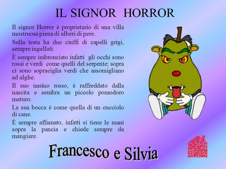 IL SIGNOR HORROR Francesco e Silvia