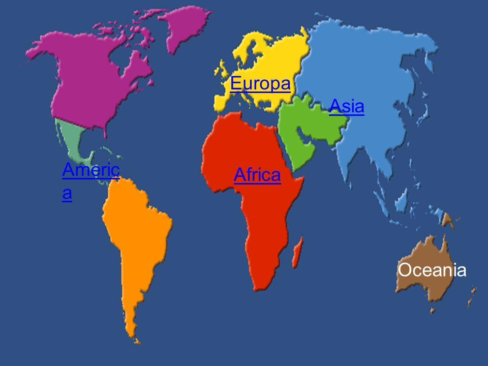Europa Asia America Africa Oceania