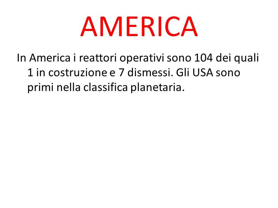 AMERICA In America i reattori operativi sono 104 dei quali 1 in costruzione e 7 dismessi.