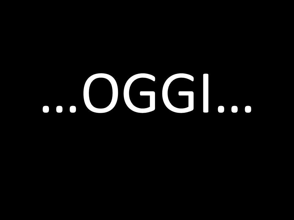 …OGGI…