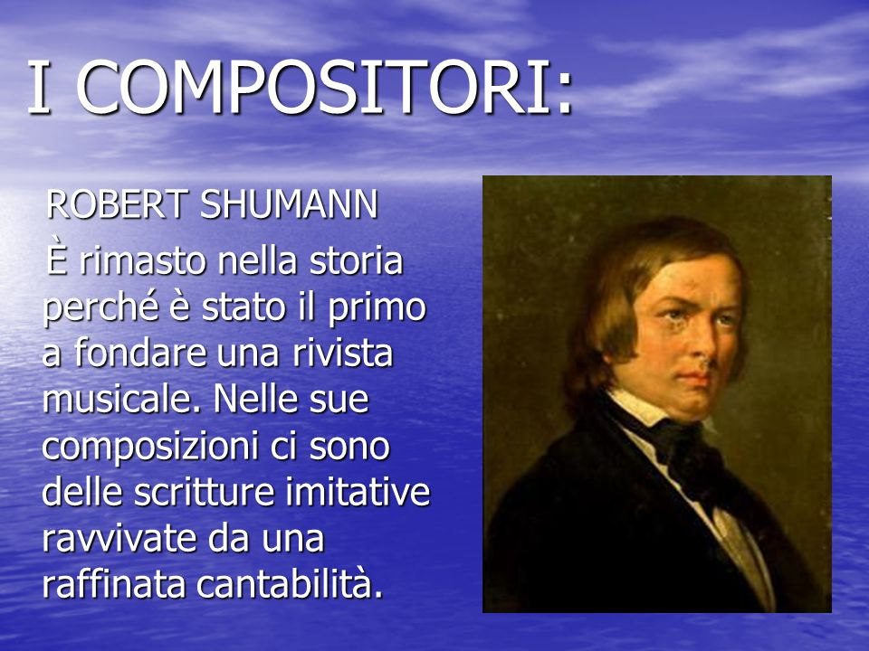 I COMPOSITORI: ROBERT SHUMANN