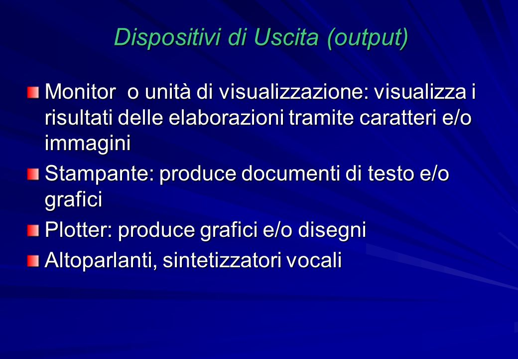 Dispositivi di Uscita (output)