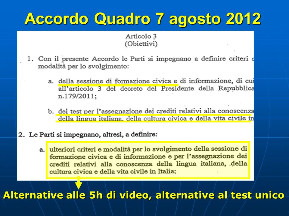 Accordo Quadro 7 agosto 2012 Alternative alle 5h di video, alternative al test unico