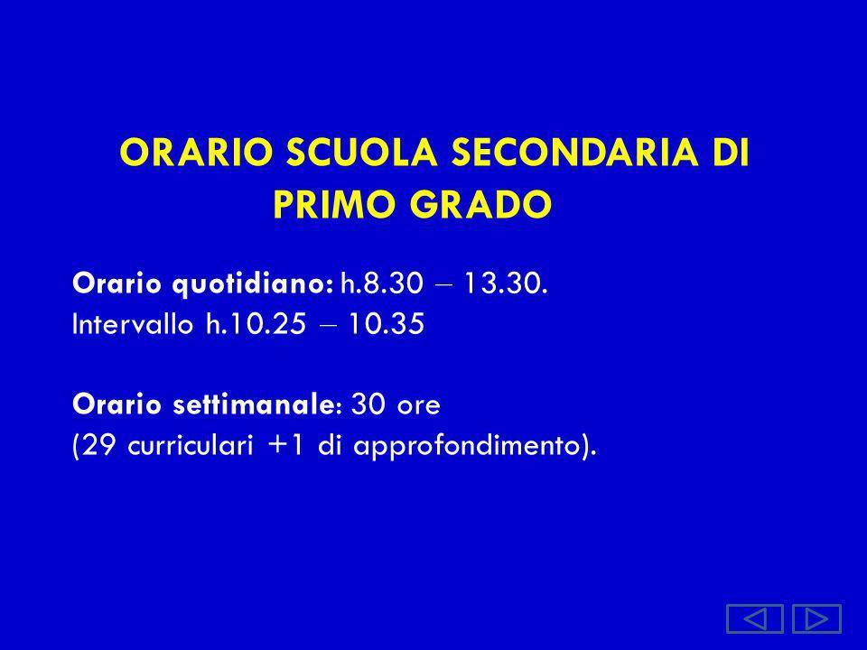 ORARIO SCUOLA SECONDARIA DI PRIMO GRADO