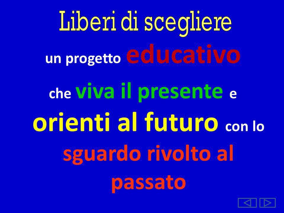 Liberi di scegliere un progetto educativo.