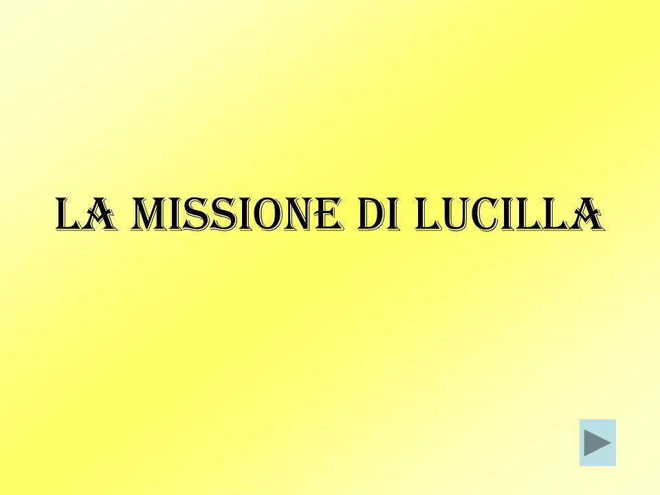 LA MISSIONE DI LUCILLA