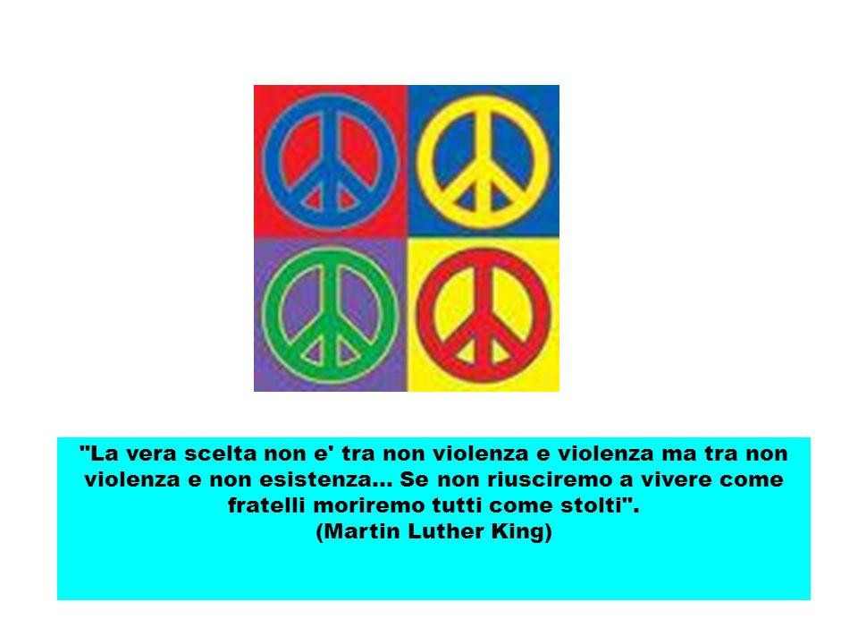 La vera scelta non e tra non violenza e violenza ma tra non violenza e non esistenza...