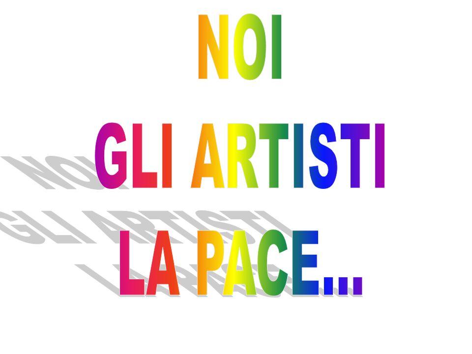 NOI GLI ARTISTI LA PACE...