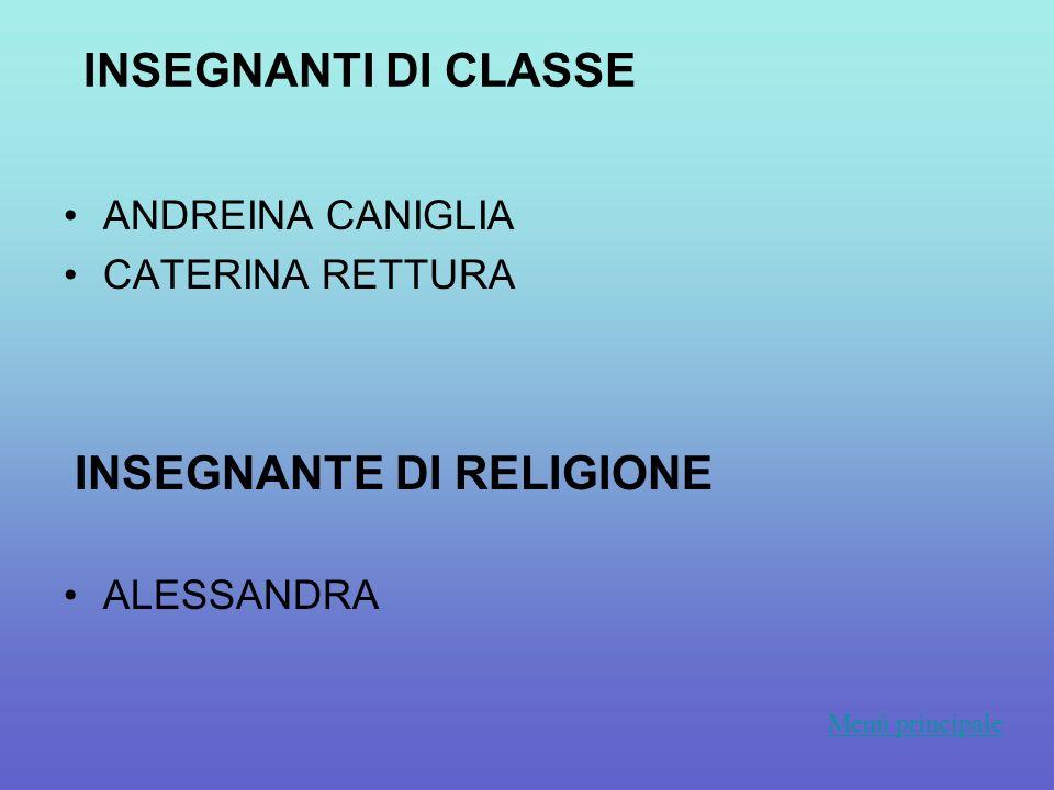 INSEGNANTI DI CLASSE ANDREINA CANIGLIA CATERINA RETTURA