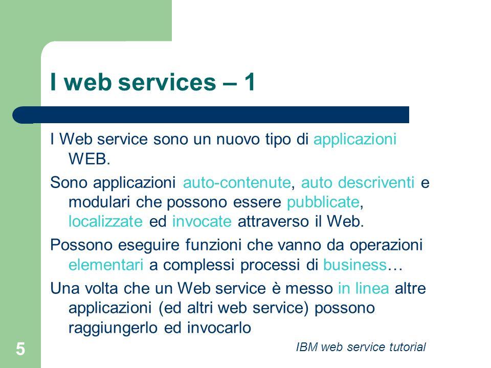 I web services – 1 I Web service sono un nuovo tipo di applicazioni WEB.