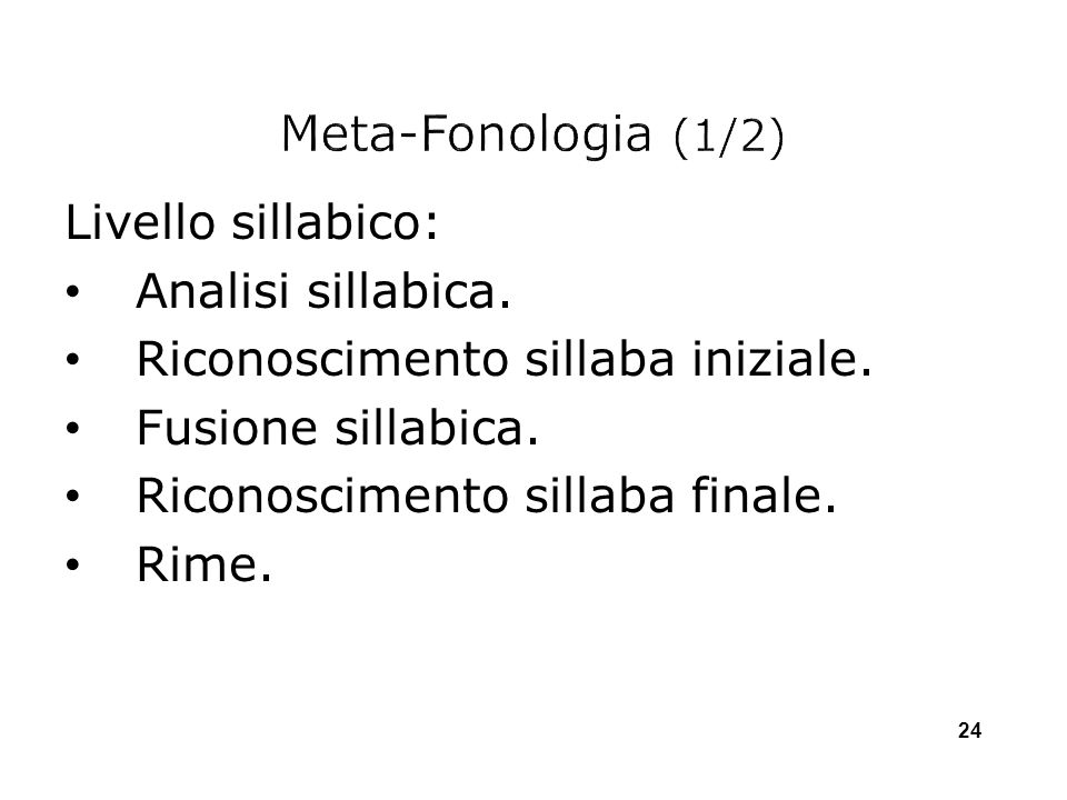 Meta-Fonologia (1/2) Livello sillabico: Analisi sillabica.