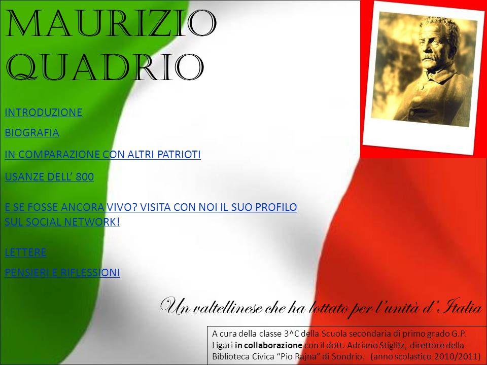 MAURIZIO QUADRIO Un valtellinese che ha lottato per l'unità d'Italia