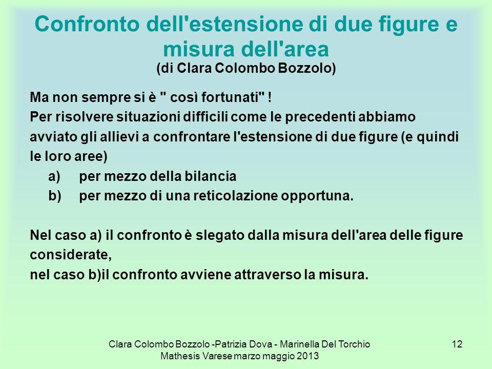 Confronto dell estensione di due figure e misura dell area (di Clara Colombo Bozzolo)
