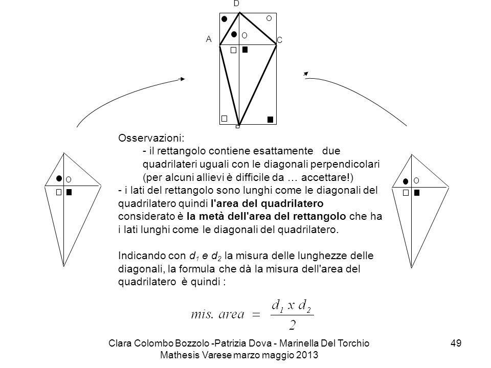 Indicando con d1 e d2 la misura delle lunghezze delle