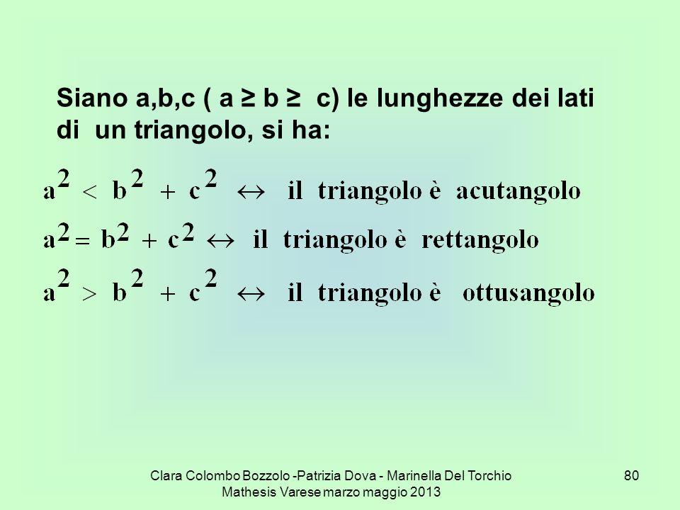 Siano a,b,c ( a ≥ b ≥ c) le lunghezze dei lati di un triangolo, si ha: