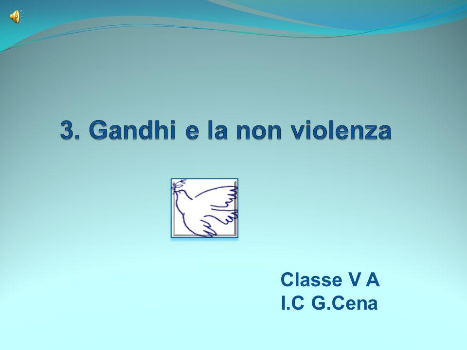 3. Gandhi e la non violenza