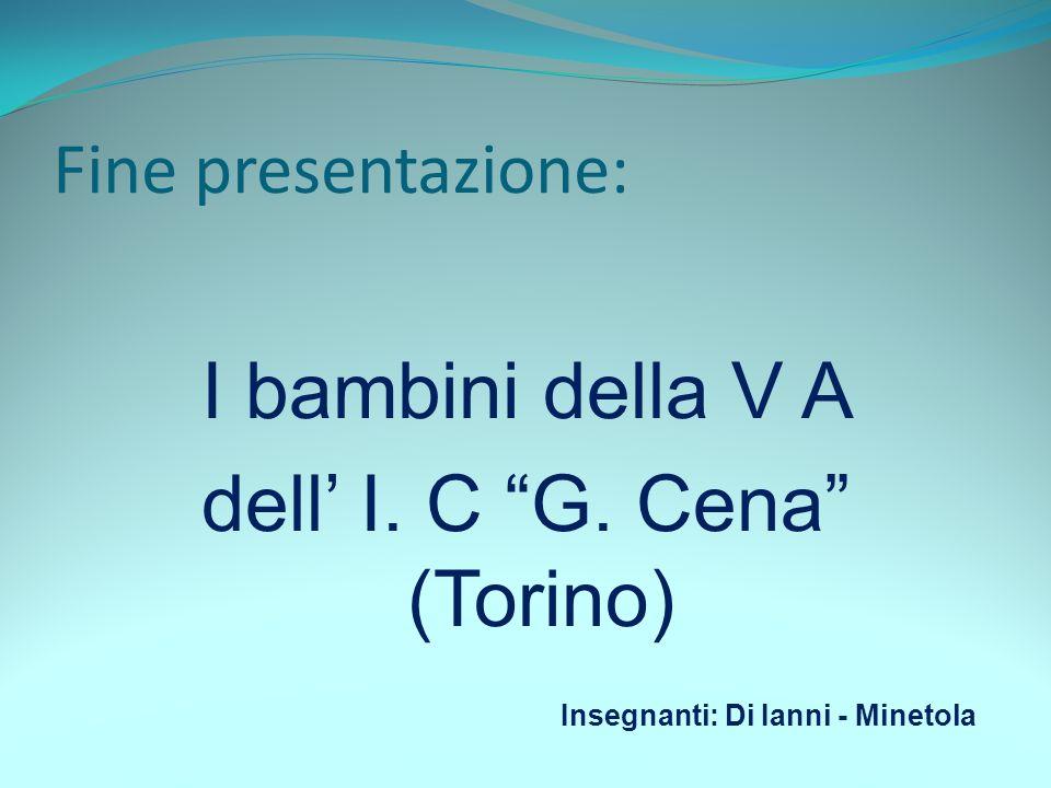 I bambini della V A dell' I. C G. Cena (Torino)