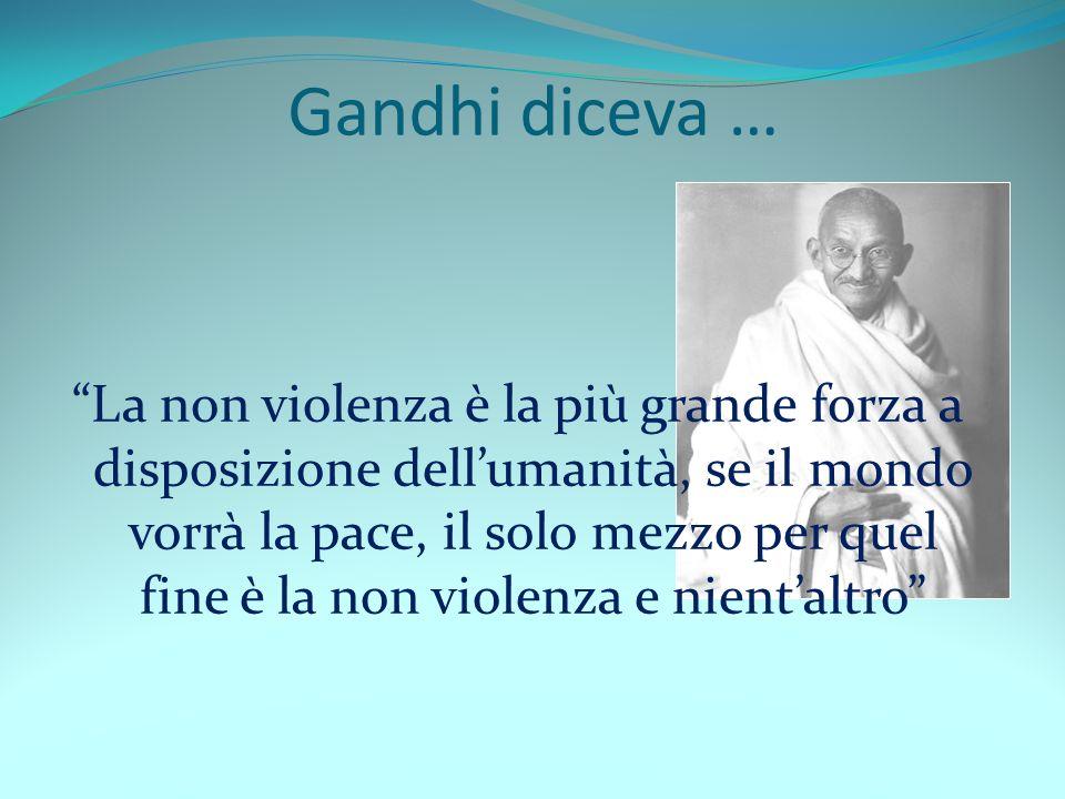 Gandhi diceva …