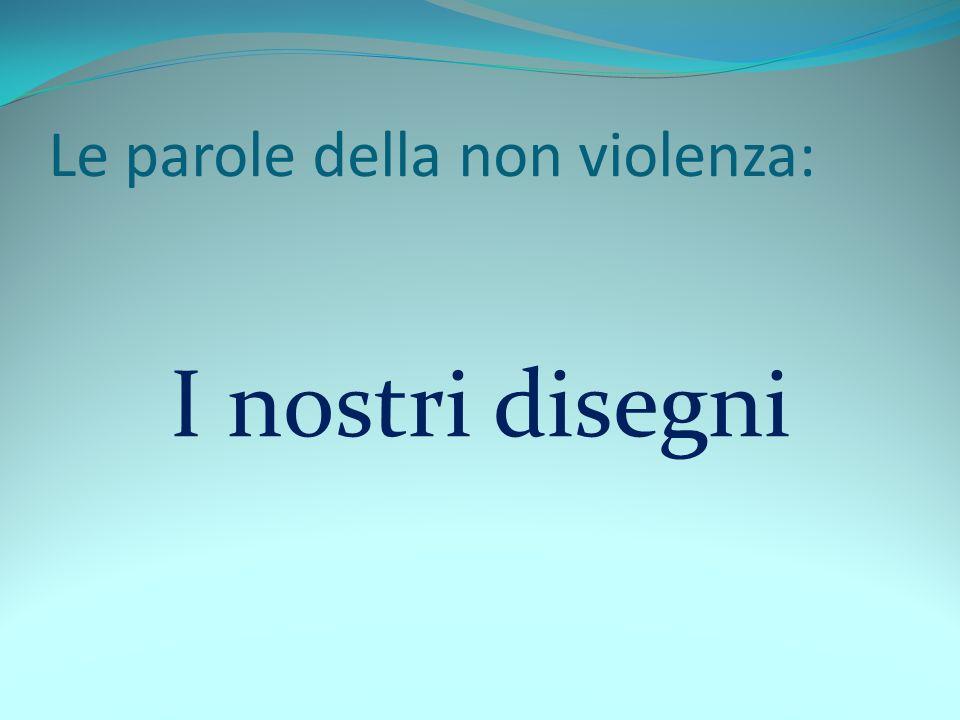 Le parole della non violenza: