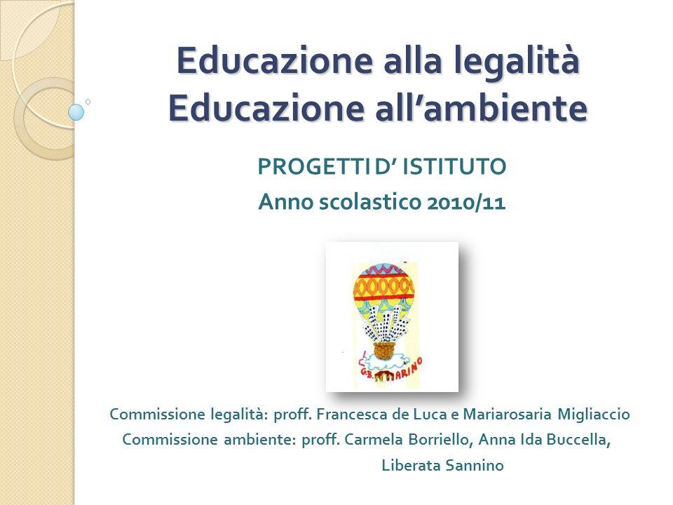 Educazione alla legalità Educazione all'ambiente