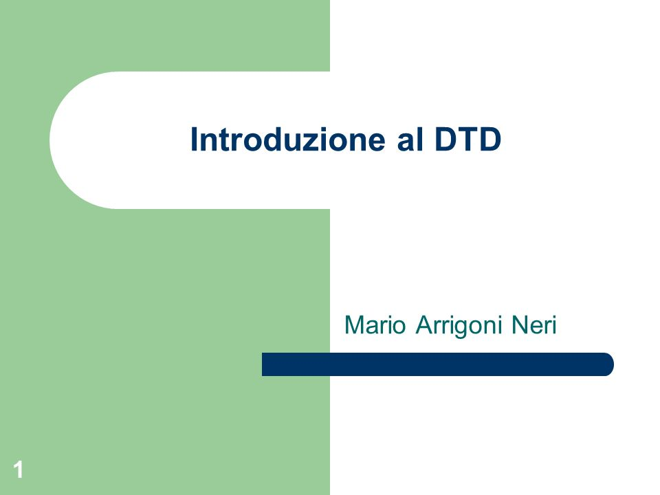 Introduzione al DTD Mario Arrigoni Neri
