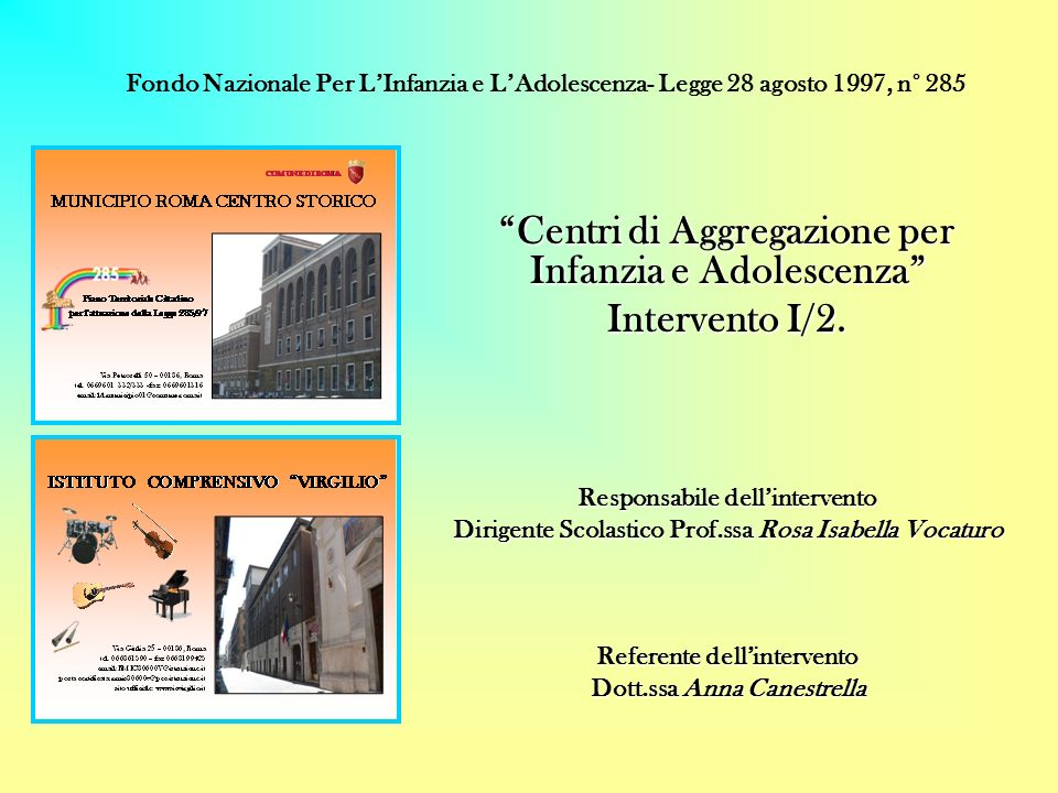 Centri di Aggregazione per Infanzia e Adolescenza Intervento I/2.