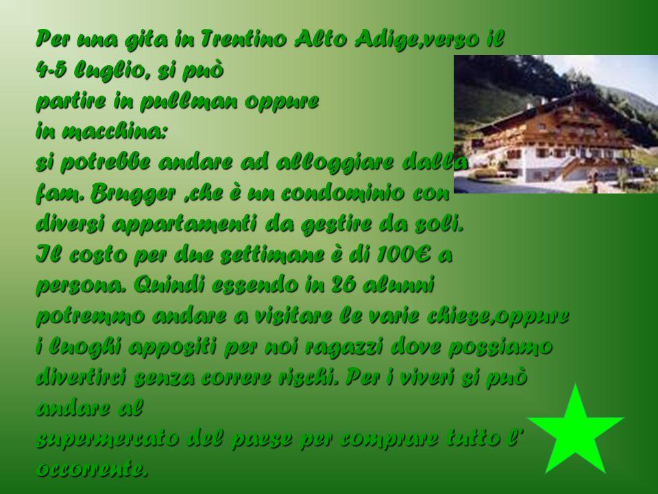 Per una gita in Trentino Alto Adige,verso il