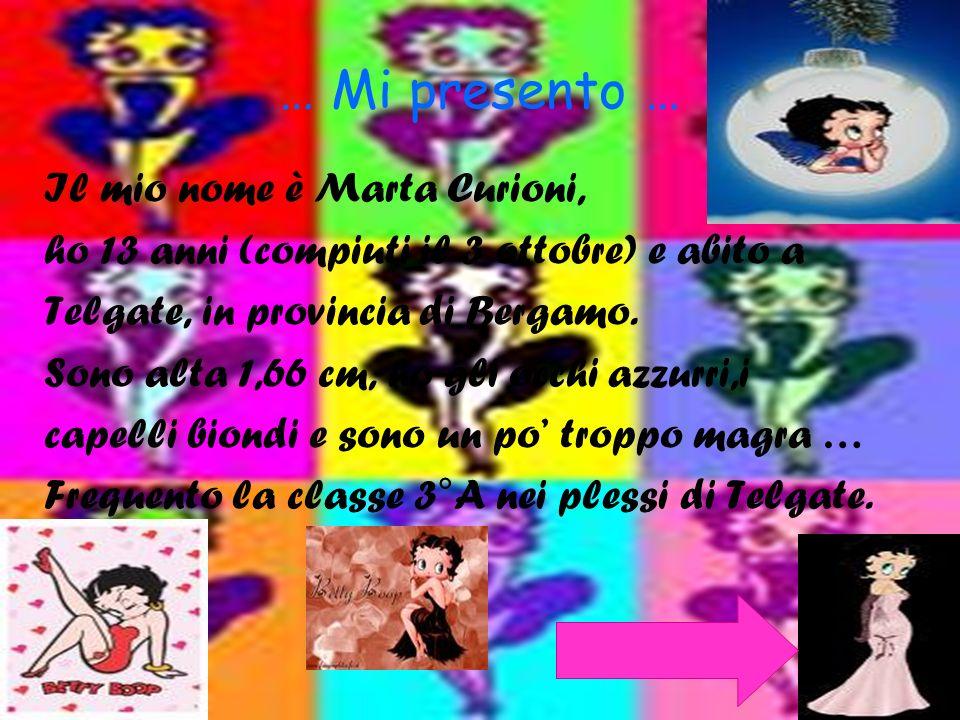 … Mi presento … Il mio nome è Marta Curioni,