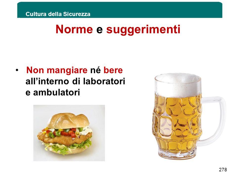 Norme e suggerimenti Non mangiare né bere all'interno di laboratori