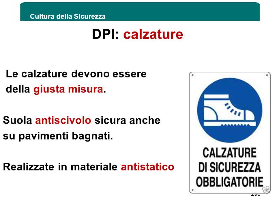 DPI: calzature Le calzature devono essere della giusta misura.
