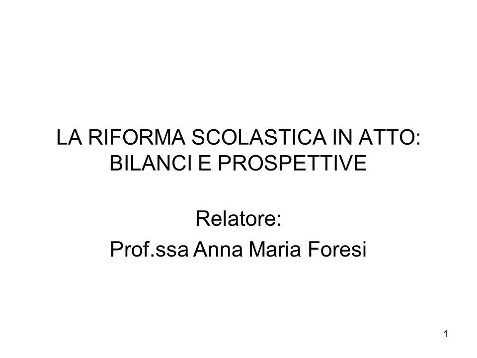 LA RIFORMA SCOLASTICA IN ATTO: BILANCI E PROSPETTIVE
