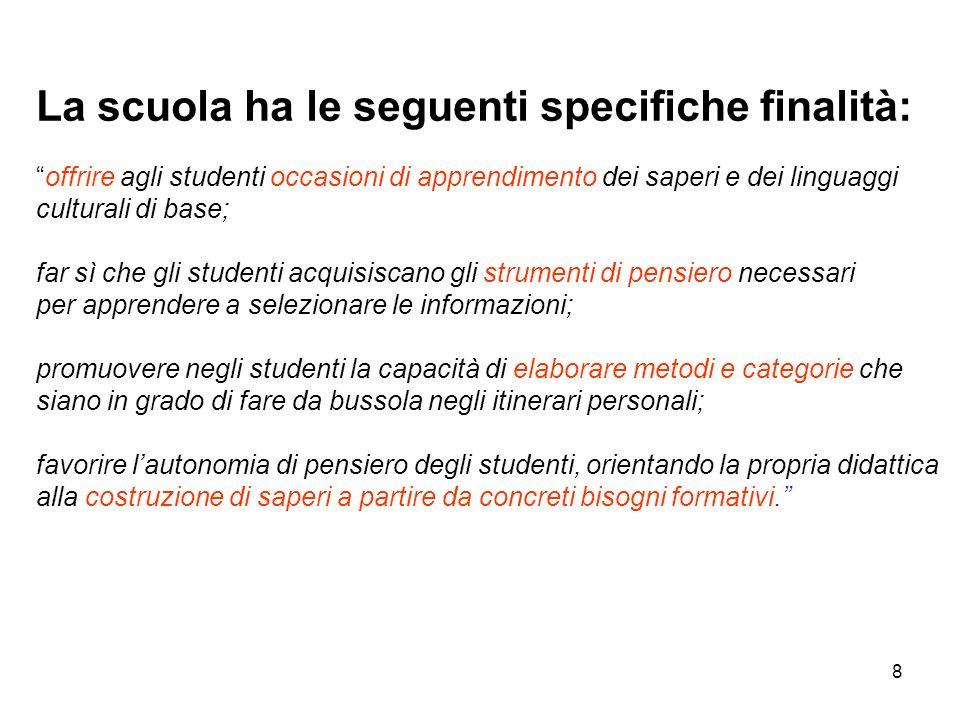 La scuola ha le seguenti specifiche finalità: