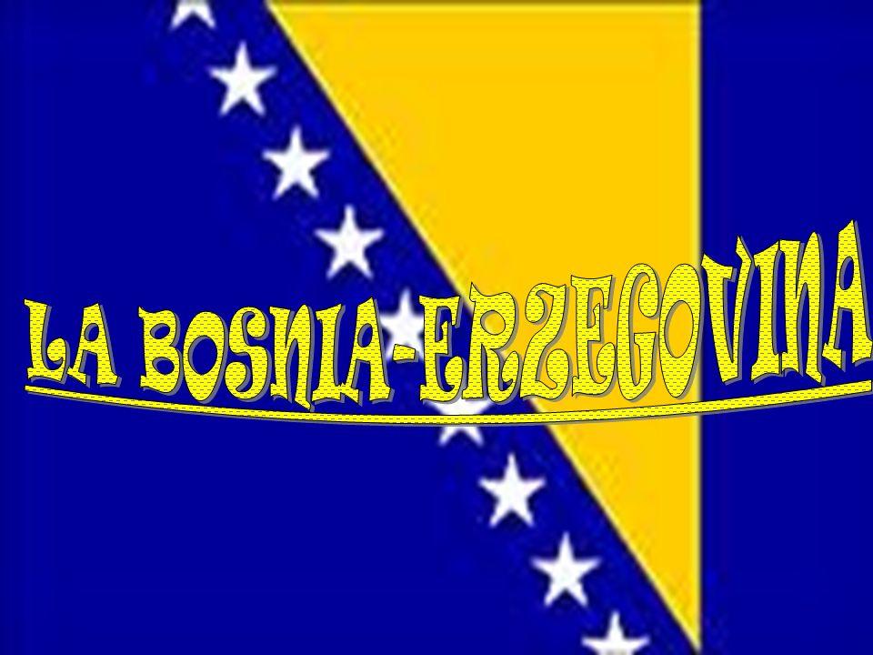 LA BOSNIA-ERZEGOVINA LA BOSNIA-ERZEGOVINA