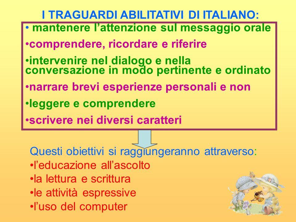 I TRAGUARDI ABILITATIVI DI ITALIANO: