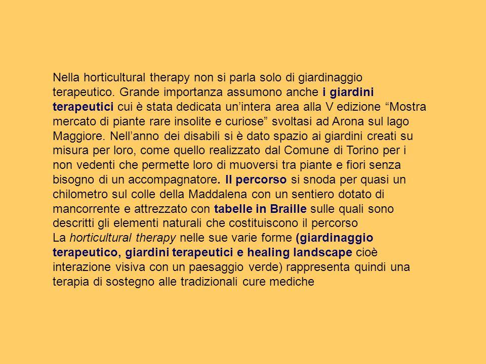 Nella horticultural therapy non si parla solo di giardinaggio terapeutico. Grande importanza assumono anche i giardini