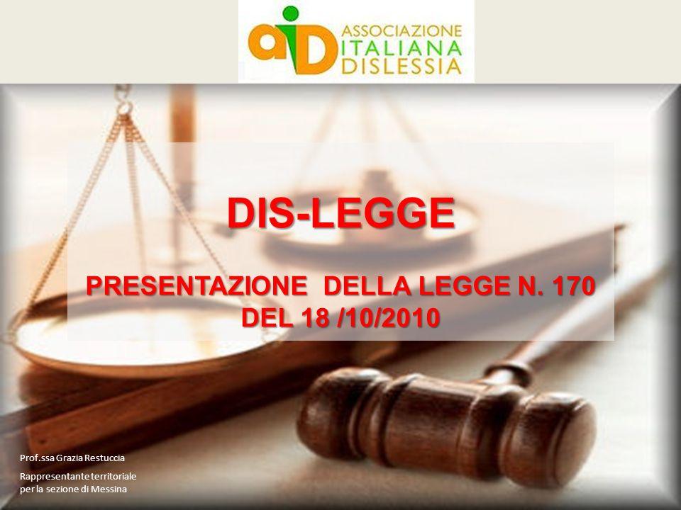 DIS-LEGGE PRESENTAZIONE DELLA LEGGE N. 170 DEL 18 /10/2010