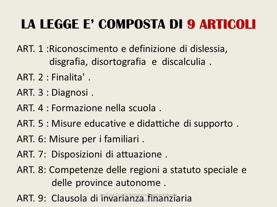 LA LEGGE E' COMPOSTA DI 9 ARTICOLI