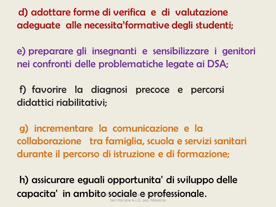 f) favorire la diagnosi precoce e percorsi didattici riabilitativi;