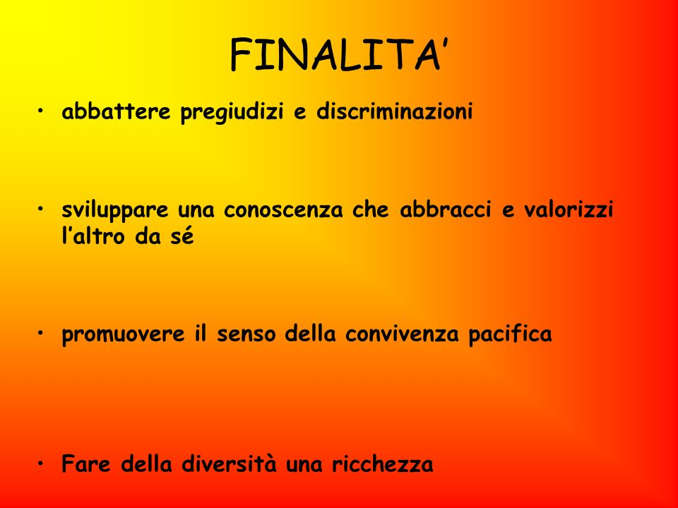 FINALITA' abbattere pregiudizi e discriminazioni