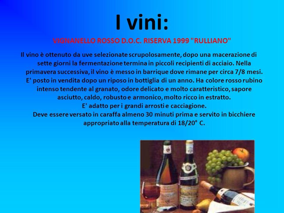 I vini: VIGNANELLO ROSSO D.O.C. RISERVA 1999 RULLIANO